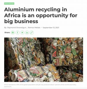 Aluminium recycling in Africa is an opportunity for big business, Op-Ed By Raymond Onovwigun